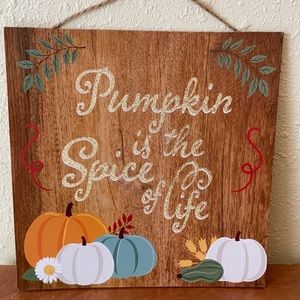 Fall sign art Pumpkin is the spice of life new